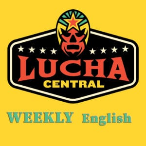 Cover image for Lucha Central Weekly English
