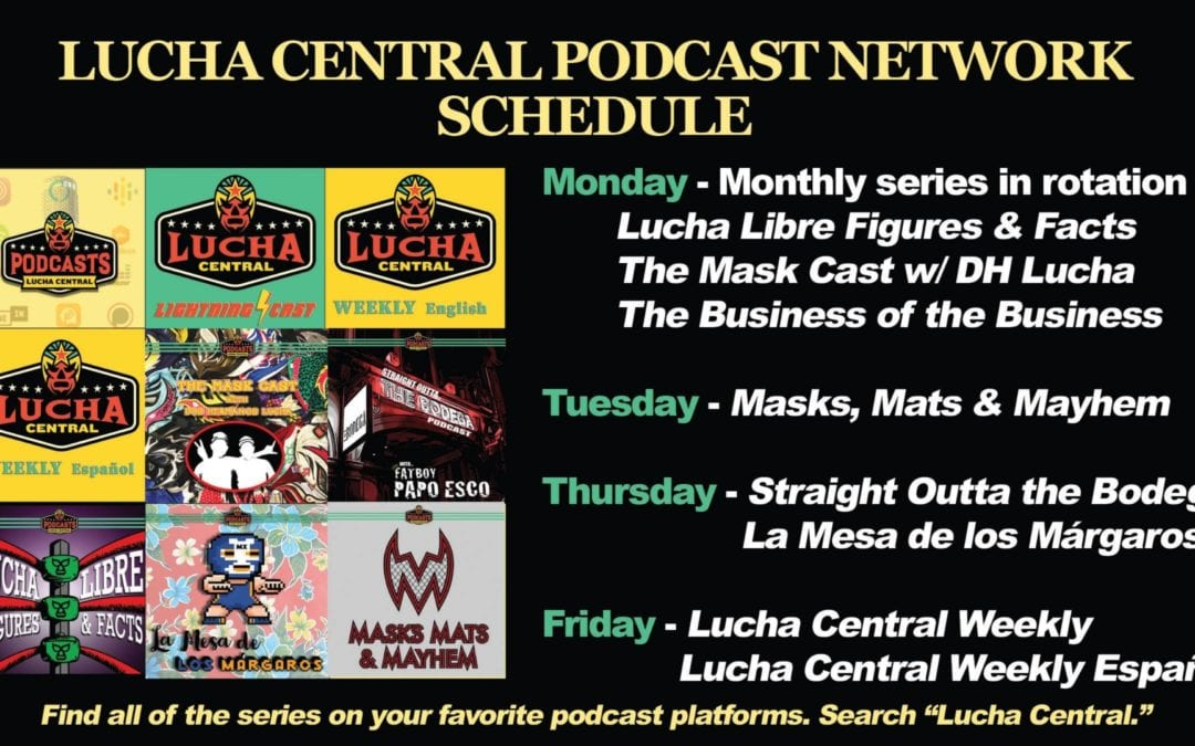 This week on the Lucha Central Podcast Network!