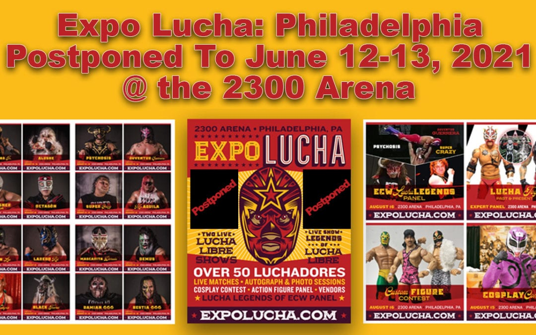 Expo Lucha Philadelphia at the 2300 Arena postponed to June 12-13, 2021
