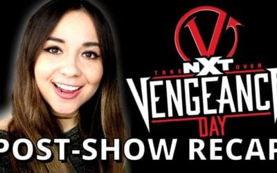 LIVE: WWE NXT TakeOver: Vengeance Day Post Show Review