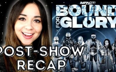 LIVE: IMPACT Wrestling Bound For Glory 2020 Post-Show Review