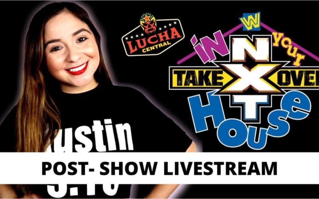 NXT TakeOver: In Your House RECAP + REVIEW
