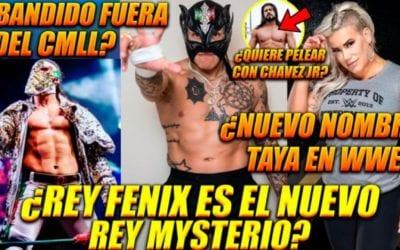 Ráfaga Luchística: ¿Bandido fuera del CMLL?, ¿Taya cambia de personaje en WWE?, ¿Rey Fénix, el nuevo Rey Mysterio?, y más