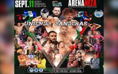 Robles Promotions llega a la Arena Neza con Uniendo Banderas