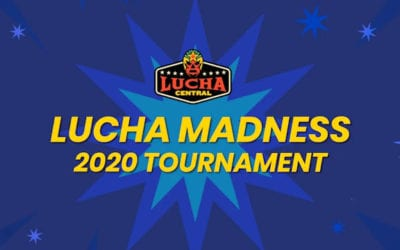 Lucha Central Presents: Lucha Madness 2020 (VOTE NOW!)