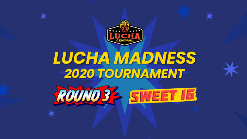 Lucha Madness 2020: Sweet Sixteen Results!