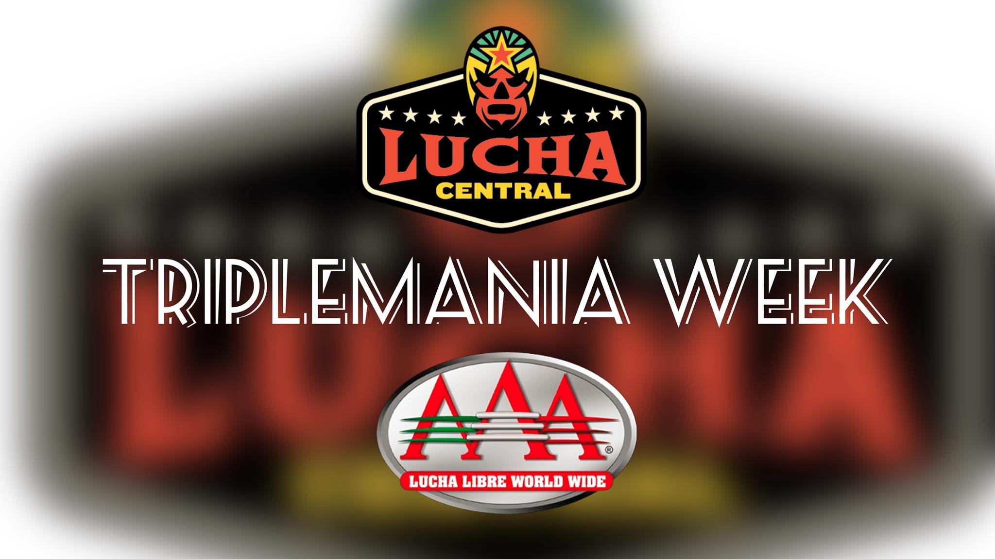 Triplemania Week History of Triplemania Part 50 — Lucha Central