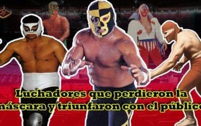 Luchadores que perdieron la máscara y ganaron popularidad